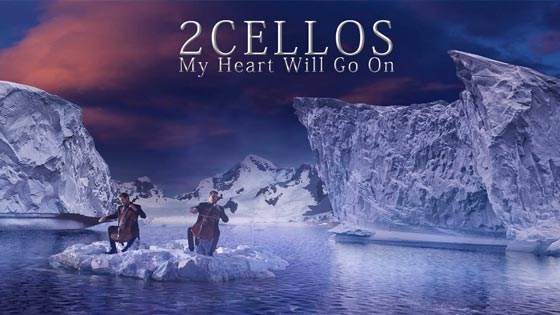 2CELLOS - My Heart Will Go On - Music video